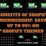 Benefits of Shopify Membership: Save up to 99% on Shopify Themes