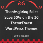 Thanksgiving Sale: Save 50% on the 30 ThemeForest WordPress Themes
