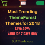 Save 40% on the Most Trending ThemeForest Themes for 2018. Valid for 7 Days Only
